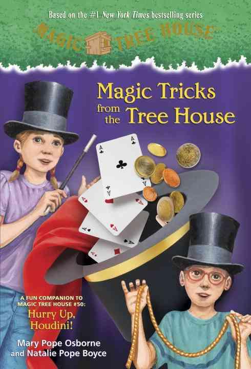 Magic Tricks from the Tree House By Osborne, Mary Pope/ Boyce, Natalie Pope/ Murdocca, Sal (ILT)/ Vilela, Luiz (ILT)